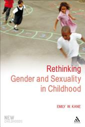 Rethinking Gender and Sexuality in Childhood