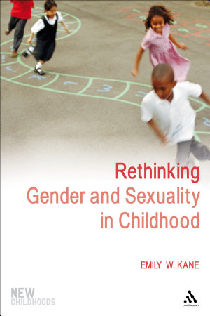 Rethinking Gender and Sexuality in Childhood PDF