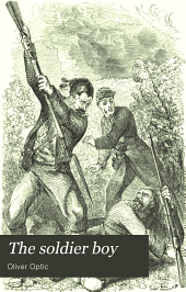 The Soldier Boy: Or, Tom Somers in the Army