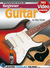 Guitar Lessons for Beginners: Teach Yourself How to Play Guitar (Free Video Available), Edition 4
