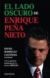 El lado oscuro de Enrique Peña Nieto