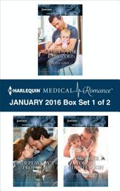 Harlequin Medical Romance January 2016 - Box Set 1 of 2: A Daddy for Baby Zoe?\Her Playboy's Proposal\A Mother for His Adopted Son