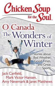 Chicken Soup for the Soul  O Canada The Wonders of Winter PDF