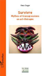 Survivre: Mythes et transgressions en art-thérapie