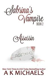 Sabrina's Vampire, Book 2: Assassin