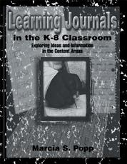Learning Journals in the K 8 Classroom PDF