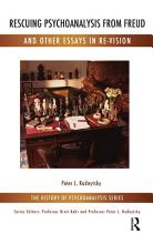 Rescuing Psychoanalysis from Freud and Other Essays in Re Vision PDF