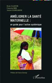 Améliorer la santé maternelle : un guide pour l'action systémique