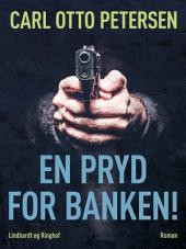 En pryd for banken!