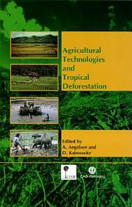 Agricultural Technologies and Tropical Deforestation PDF