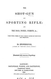 The shot-gun and sporting rifle, and the dogs, ponies, ferrets, &c. used with them, by Stonehenge