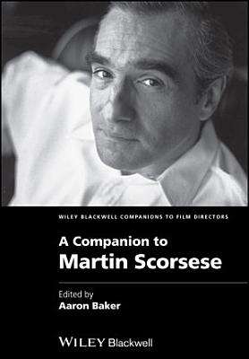 A Companion to Martin Scorsese PDF