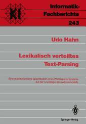 Lexikalisch verteiltes Text-Parsing: Eine objektorientierte Spezifikation eines Wortexpertensystems auf der Grundlage des Aktorenmodells