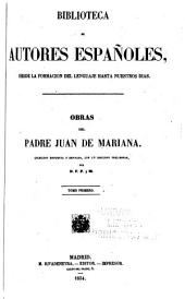 Obras del Padre Juan de Mariana: Discurso preliminar. Historia general de España