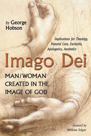 Imago Dei  Man Woman Created in the Image of God PDF