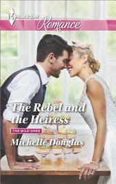 The Rebel and the Heiress