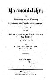 Harmonielehre: in Verbindung mit der Anleitung bezifferte Bässe (Grundstimmen) zu spielen, für den Unterricht am Prager Conservatorium der Musik, Band 3
