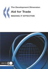 The Development Dimension Aid for Trade Making it Effective: Making it Effective