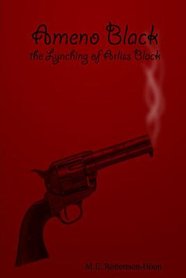 Ameno Black: the Lynching of Arliss Black