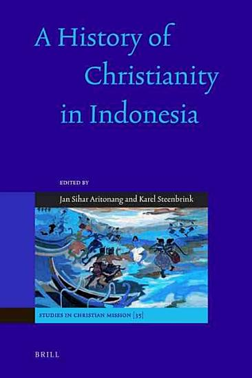 A History of Christianity in Indonesia PDF
