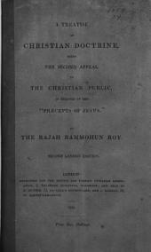 "A Treatise on Christian Doctrine: Being the Second Appeal to the Christian Public, in Defence of the ""precepts of Jesus"""