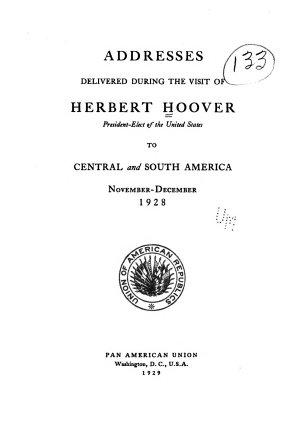 Addresses Delivered During the Visit of Herbert Hoover
