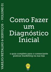Varejo & Serviços: Vol 1 - Como fazer um diagnóstico inicial