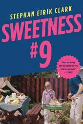 Sweetness #9: A Novel