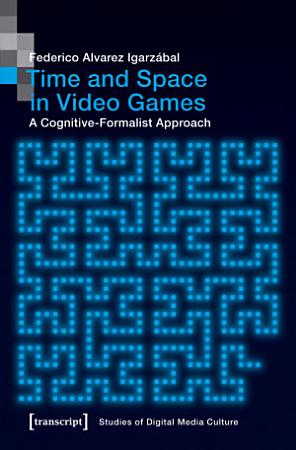Time and Space in Video Games PDF