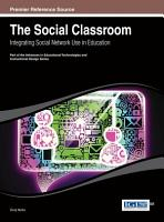 The Social Classroom  Integrating Social Network Use in Education PDF