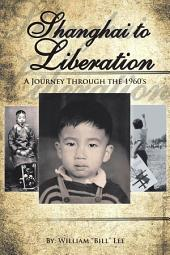 Shanghai to Liberation: A Journey Through the 1960'S