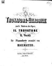 Trovatore-Quadrille: nach Motiven d. Oper Il Trovatore nach Verdi für Pianoforte arr