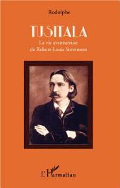 Tusitala: La vie aventureuse de Robert-Louis Stevenson