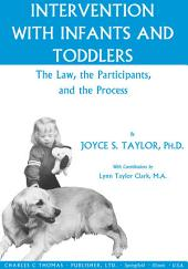 Intervention with Infants and Toddlers: The Law, the Participants, and the Process