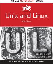 Unix and Linux: Visual QuickStart Guide, Edition 5