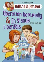 Operation hemmelig/En slange i paradis. Hanna & Emma 2: Hanna & Emma 2, Bind 2