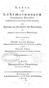 Leben und Lehrmeinungen berühmter Physiker am Ende des XVI. und am Anfange des XVII. Jahrhunderts: als Beyträge zur Geschichte der Physiologie in engerer und weiterer Bedeutung, Band 1