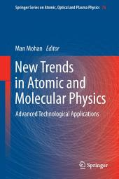 New Trends in Atomic and Molecular Physics: Advanced Technological Applications