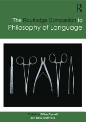 The Routledge Companion to Philosophy of Language PDF