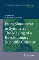 From Summetria to Symmetry  The Making of a Revolutionary Scientific Concept PDF