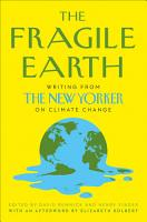 The Fragile Earth  Writing from the New Yorker on Climate Change PDF