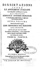 Dissertazioni sopra le Antichità Italiane già composte e publicate in Latino e poscia compendiate e trasportate nell' Italiana favella: Opera Postuma, Volume 2,Pagina 2