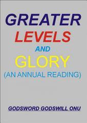 Greater Levels and Glory (An Annual Reading): Going from Strength to Strength