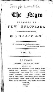The Negro Equalled by Few Europeans: Volume 1