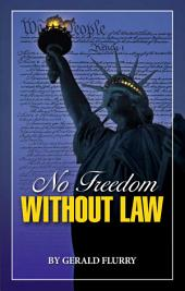 No Freedom Without Law: Without law there is no real freedom