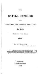 The Battle Summer: Being Transcripts from Personal Observation in Paris, During the Year 1848
