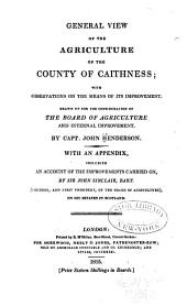 General View of the Agriculture of the County of Caithness: With Observations on the Means of Its Improvement