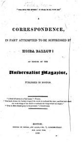 """Woe unto the Wicked! It shall be ill with him."" A correspondence [on Universalism, between H. Ballou and Jacob Tidd], in part attempted to be suppressed by Hosea Ballou; an editor of the Universalist Magazine, published in Boston. [Edited by J. Tidd.]"