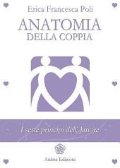 Anatomia della Coppia: I sette principi dell'amore