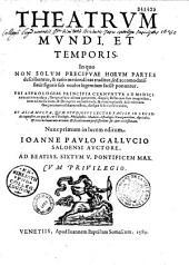 Theatrum mundi et temporis... ubi astrologiae principia cernuntur... nunc primum in lucem editum, Joanne Paulo Gallucio,... auctore...